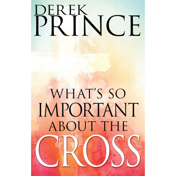 What's So Important About the Cross?