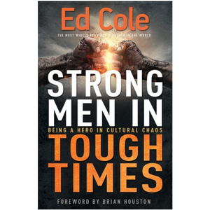 Strong Men In Tough Times