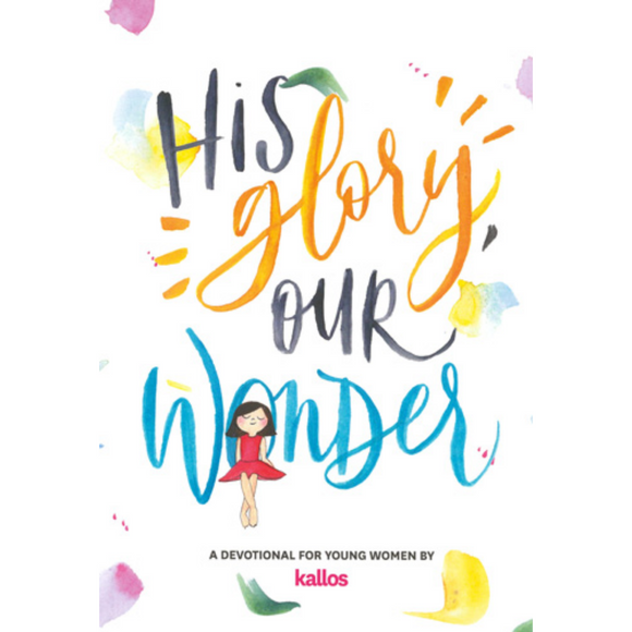 His Glory, Our Wonder
