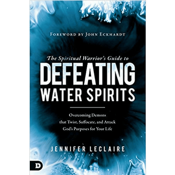 Spiritual Warriors Guide to Defeating Water Spirits, The