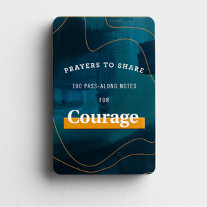 Prayers to Share: 100 Pass-Along Notes for Courage (#J2436)