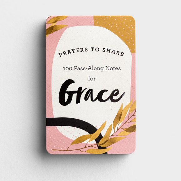 Prayers to Share: 100 Pass-Along Notes For Grace (#J4644)