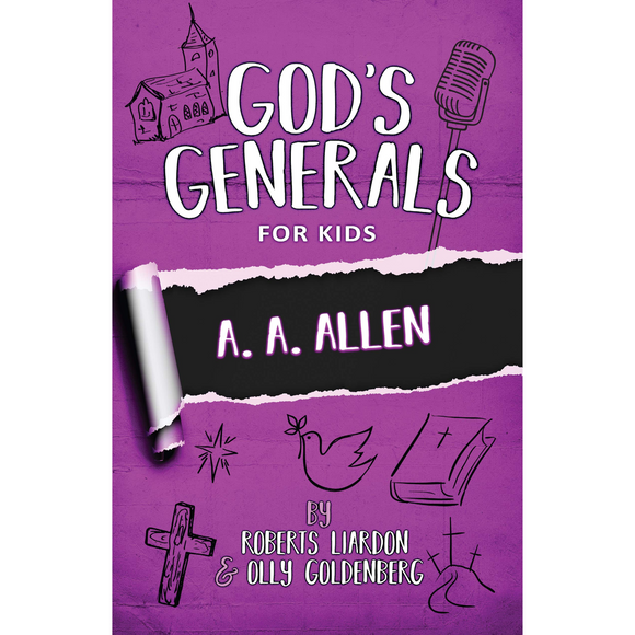 God's Generals for Kids 12 - A. A. Allen
