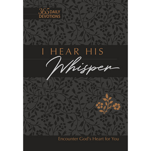 I Hear His Whisper: 365 Daily Devotions