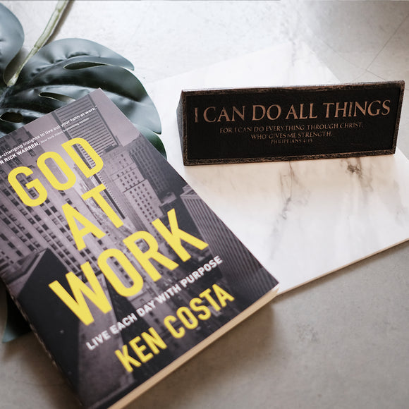 God at Work with Desktop Plaque (I Can Do All Things)