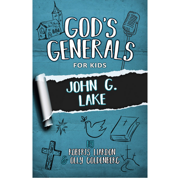 God's Generals for Kids 8 - John G. Lake (New Ed)