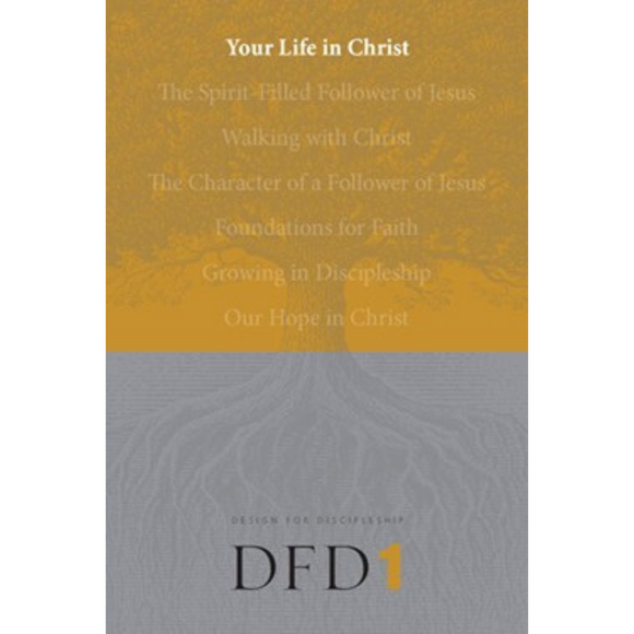 DFD 1-Your Life In Christ
