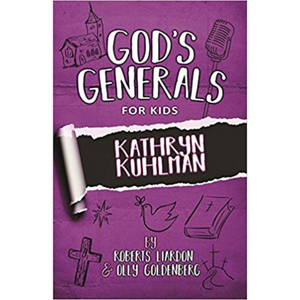 God's Generals For Kids 1-Kathryn Kuhlman (New Ed)
