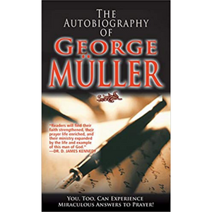 Autobiography Of George Muller, The