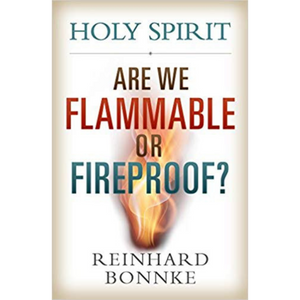 Holy Spirit-Are We Flammable Or Fireproof?