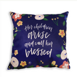 Her Children Arise and Call Her Blessed - Cushion Cover