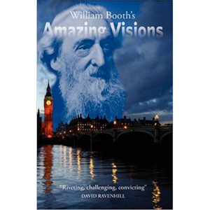William Booth's Amazing Visions