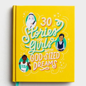 30 Stories for Girls with God-Sized Dreams (#J1593)