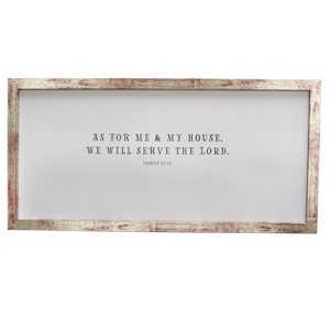 Me and My House Serve The Lord - Joshua 24:15 Wall Plaque #PLA039