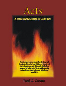 Acts-A Focus On The Center Of God's Fire