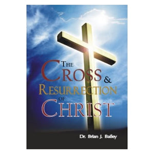 The Cross and The Resurrection Of Christ