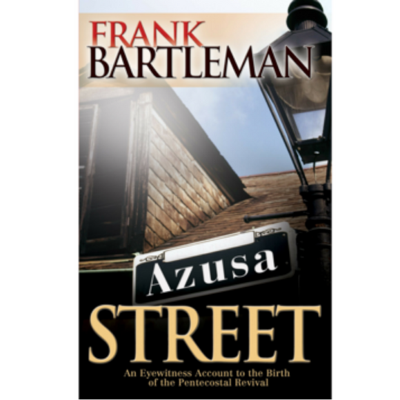 Azusa Street: An Eyewitness Account