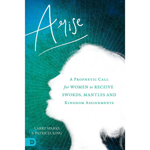 Arise-A Prophetic Call For Women