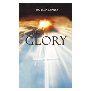 Glory, The-Dr Brian Bailey