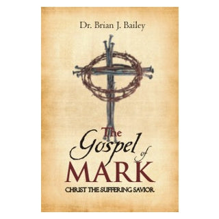 Gospel Of Mark, The-Christ The Suffering Savior