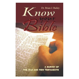Know Your Bible-Dr Brian Bailey