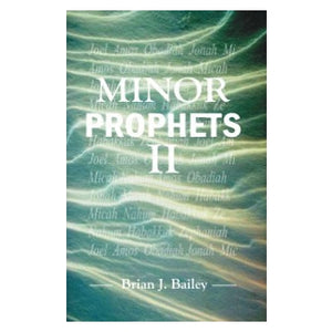 Minor Prophets II-Joel To Zephaniah