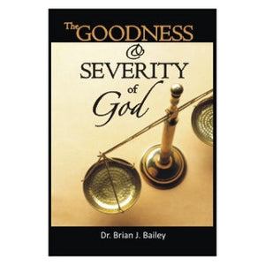 Goodness and Severity Of God, The