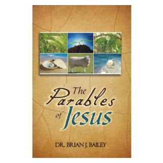 Parables Of Jesus, The-Dr Brian Bailey