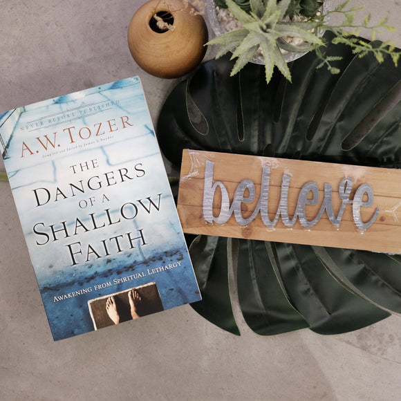 The Dangers Of A Shallow Faith (Believe) - Blessing Pack