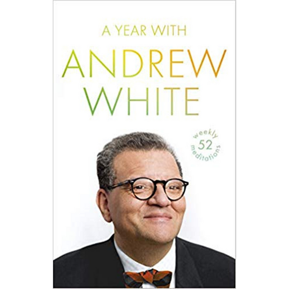 A Year with Andrew White: 52 Weekly Meditations