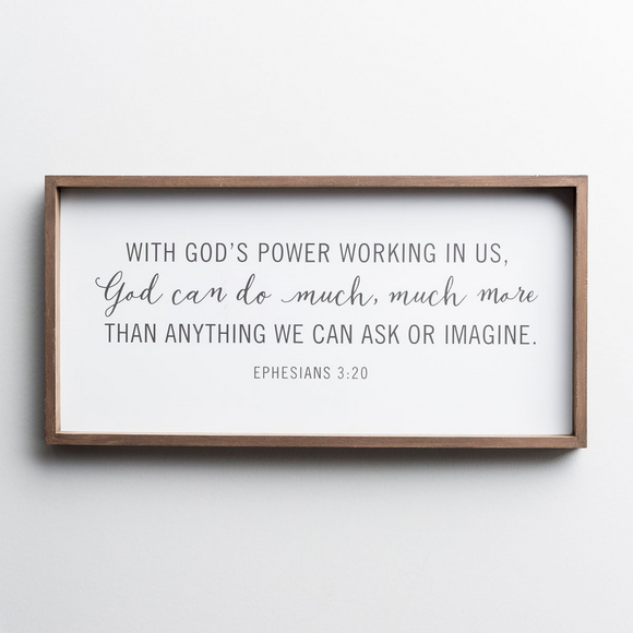 Wood Framed Wall Art-God's Power Working in Us-#91367