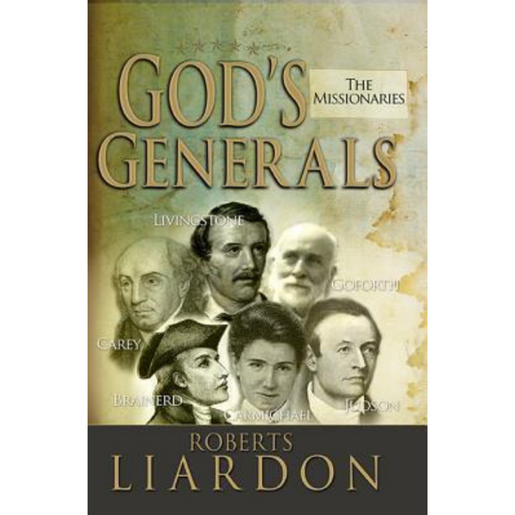 God's Generals 5-The Missionaries