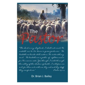 Pastor, The-Dr Brian Bailey