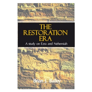 The Restoration Era - Ezra and Nehemiah