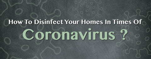 How To Disinfect Your Homes In Times Of Coronavirus