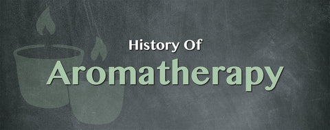 What is the history of Aromatherapy