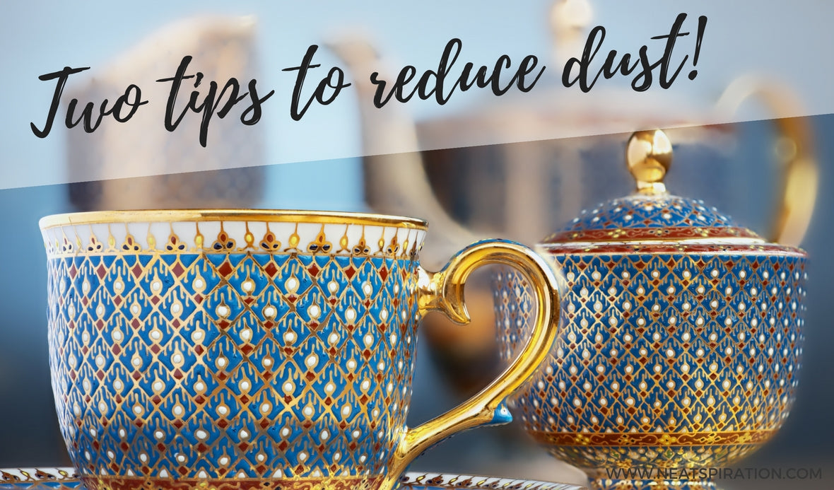 My top two tips to reduce dust!