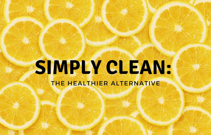 Simply Clean: The Healthier Alternative
