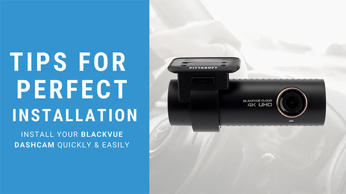 GET IT RIGHT! Tips For Perfect Installation Of Your BlackVue Dashcam