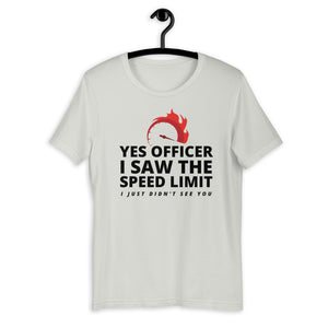 Yes Officer I Saw The Speed Limit T-Shirt