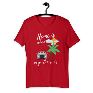 Home Is Where My Car Is T-Shirt