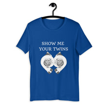 Load image into Gallery viewer, Show Me Your Twins T-Shirt