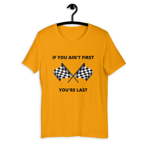 If you ain't first T-Shirt
