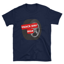 Load image into Gallery viewer, Track Day Bro T-Shirt