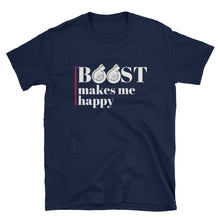 Load image into Gallery viewer, Boost Makes Me Happy T-Shirt