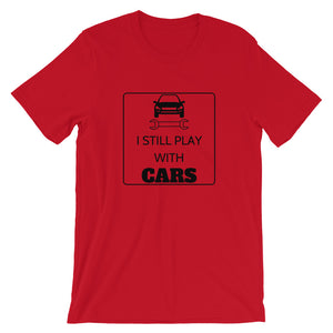 I Still Play With Cars T-Shirt