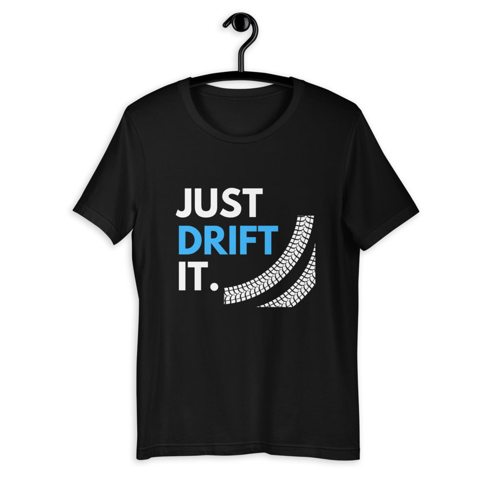 Just Drift It T-Shirt