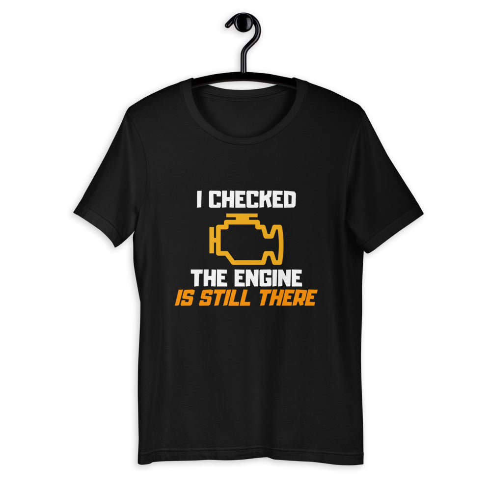 I Checked The Engine T-Shirt
