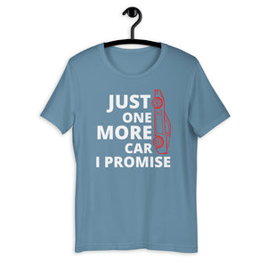 Just One More Car I Promise T-Shirt