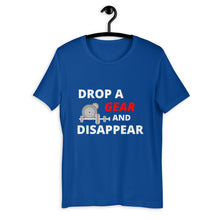 Load image into Gallery viewer, Drop A Gear And Disappear T-Shirt